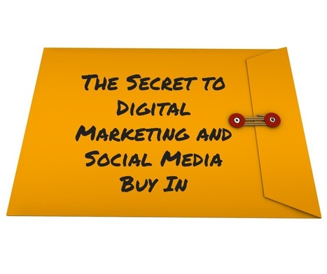 The Secret to Digital Marketing and Social Media Buy In - Kruse Control Inc | World of #SEO, #SMM, #ContentMarketing, #DigitalMarketing | Scoop.it