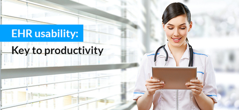 EHR usability: Key to productivity | Healthcare IT | Scoop.it