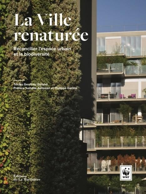 La Ville renaturée – Réconcilier l'espace urbain et la biodiversité | Les colocs du jardin | Scoop.it