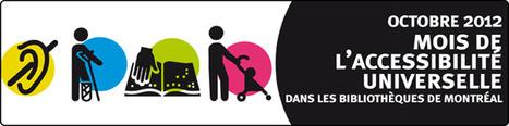 Mois de l'accessibilité universelle | Bibliothèques de Montréal | Kiosque du monde : A la une | Scoop.it