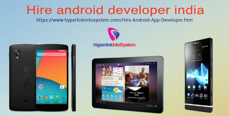 Hyperlink InfoSystem - Android Application Development | iPhone Application Development: Hire Android App Developer from Hyperlink InfoSystem at Most Cost Effective Price | Android Application Development India | Scoop.it