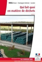 Guide: Qui fait quoi en matière de déchets - Internet DREAL Alsace Champagne-Ardenne Lorraine | Veille Transition écologique | Scoop.it