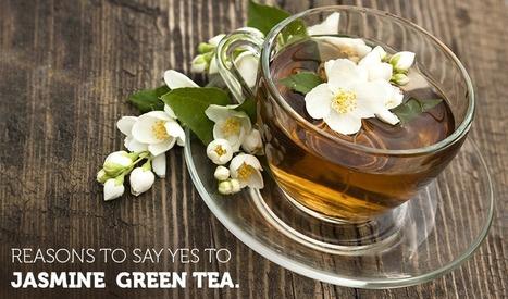 Reasons To Say Yes To JASMINE GREEN TEA - Green Hill Tea Blog   Green Tea   Scoop.it