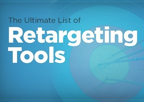 Ultimate List of Retargeting Tools | customer service trends | Scoop.it