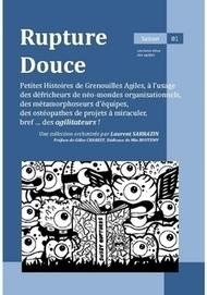Rupture douce : Sociocratie et Agilité, dernier épisode - Scrum, Agilité et Rock'n roll | La sociocratie | Scoop.it