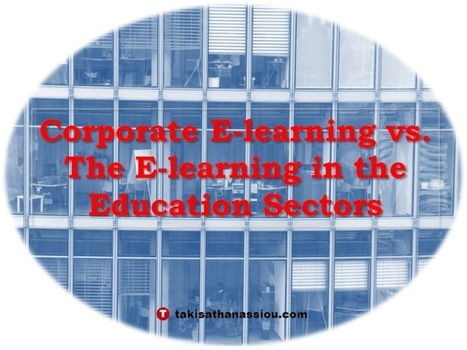 Corporate E-learning vs. The E-learning in the Education Sectors | Edumorfosis.it | Scoop.it