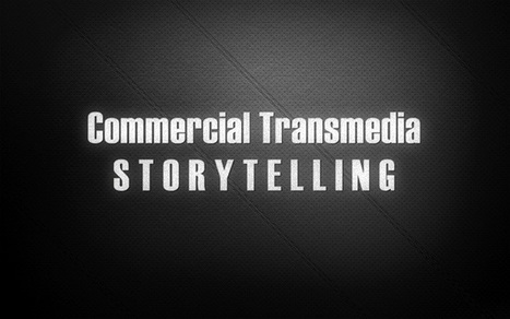 Commercial Transmedia - Exploring Multi-platform Storytelling | b2bmarketing.net | transmedia & the continued story | Scoop.it