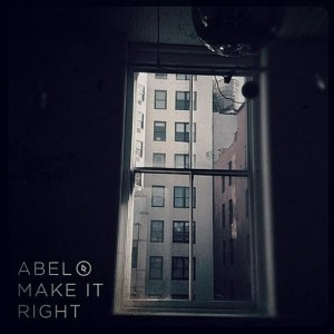 """Abel – """"Make It Right"""" (Review) 