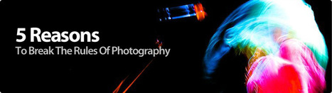 5 Reasons To Break The Rules Of Photography | DigitalRev | Photography How to's (Should & Must Know Topics) | Scoop.it