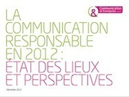 Enquête sur la communication responsable en 2012 : les communicants au milieu du gué | Communication&Entreprise | Scoop.it