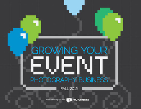 Building a Better Event Photography Business ‹ PhotoShelter Blog   Photography Today   Scoop.it
