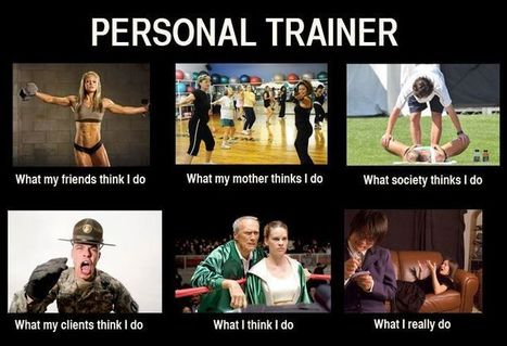 Personal Trainer | What I really do | Scoop.it