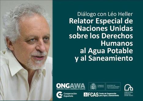 Madrid: Derechos al Agua y al Saneamiento: tertulia con el relator de Naciones Unidas | ECO-DIARIO-ALTERNATIVO | Scoop.it