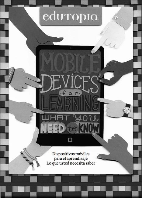 [PDF] Dispositivos Móviles para el aprendizaje: Lo que usted necesita saber | educacion-y-ntic | Scoop.it
