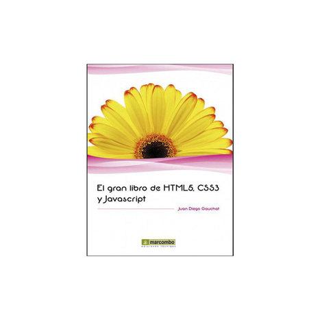 El Gran Libro de HTML5 CSS3 y Javascript | E-book ~ #DIRCASA - Manuales y Revistas En Linea | #DIRCASA - Automatización, Calor y Control | Scoop.it