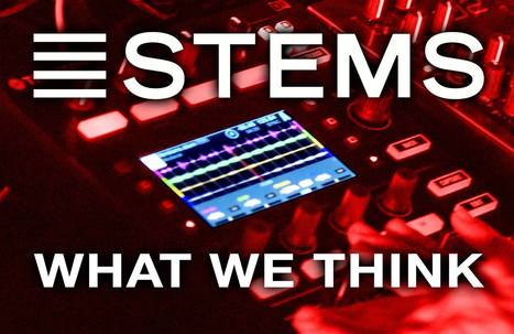 TEAMTALK: What we think about NI's Stems | DJing | Scoop.it