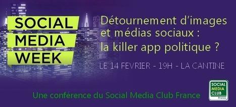 Détournement d'images et médias sociaux : la killer app politique ? à La Cantine Paris   La Cantine Toulouse   Scoop.it