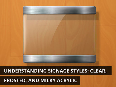 Understanding Signage Styles: Clear, Frosted, and Milky Acrylic | KenKindtSignworld | Scoop.it