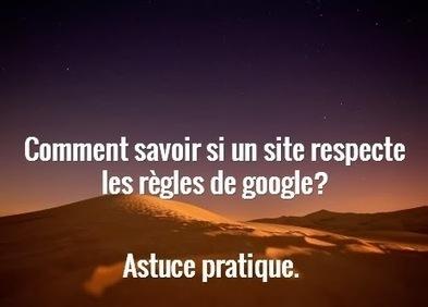 Votre site respecte les règles Google Webmasters? Voici comment le savoir | Time to Learn | Scoop.it