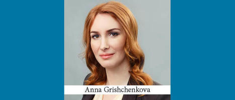 The Buzz in Russia — Interview with Anna Grishchenkova of KIAP | CEE Legal Matters: News | Scoop.it