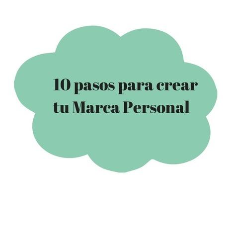 10 pasos para crear tu Marca Personal | Redes sociales, educación y reputación social | Scoop.it