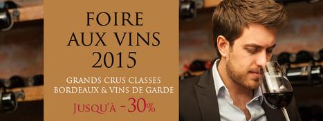 Foire aux vins 2015 : des références prestigieuses à petit prix | Cavissima - Actualité vin | Scoop.it