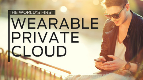 Wearable Private Cloud | Securely sync and access your files from anywhere, without an internet connection. | Sentient Identity | Scoop.it