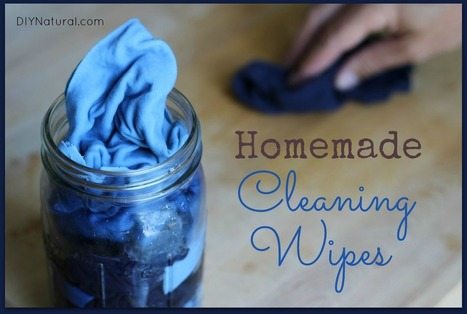 Homemade Wipes for Cleaning and Disinfecting - diy Natural | Janitorial | Scoop.it