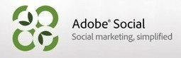 Adobe Social Gets Deeper Into Social Networks - Mobile Marketing Watch | Digital Marketing for Business | Scoop.it