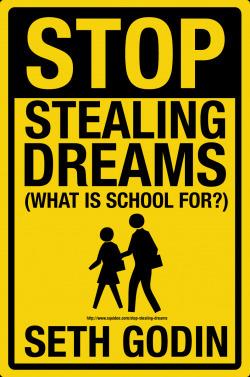 Manifiesto 'Stop Stealing Dreams' de Seth Godin   Noticias, Recursos y Contenidos sobre Aprendizaje   Scoop.it