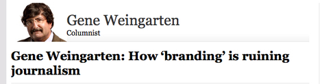 Dear Gene: A Self-Branding Reply To Gene Weingarten's Self-Branding Column AboutSelf-Branding | Brand & Content Curation | Scoop.it