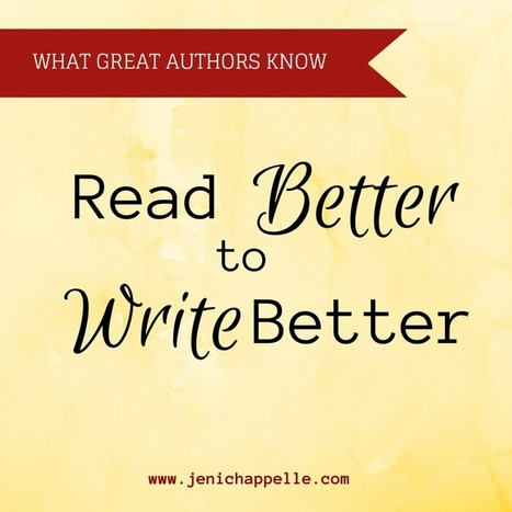 Read Better to Write Better - Jeni Chappelle | Writer's Life | Scoop.it