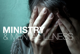 Ministry and Mental Illness: 8 Thoughts to Help Hurting People | Christ in the Market Place | Scoop.it