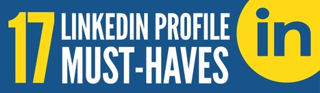 17 Must-Haves for Your LinkedIn Profile [INFOGRAPHIC] | Mundo empresarial | Scoop.it