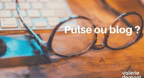 Comment choisir d'écrire sur LinkedIn Pulse ou sur votre blog ? | Management, Digital RH, Leadership, Webmarketing Développement | Scoop.it