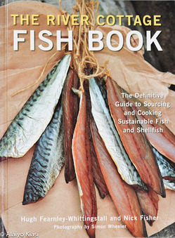 Pescetarian Journal: Pescetarian Bookshelf: The River Cottage Fish Book (A Review) | Sustainable Seafood | Scoop.it