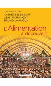 L'Alimentation à découvert - CNRS Editions   Sécurité sanitaire des aliments   Scoop.it