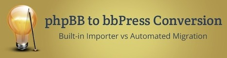 phpBB to bbPress Conversion: Built-In Importer vs Automated Migration | Joomla Rock! | Scoop.it