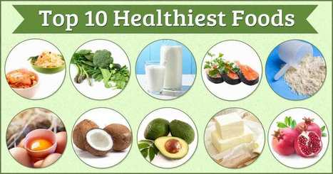 Are You Eating These 10 Healthiest Foods? | Nutrition Dos and Don'ts | Scoop.it