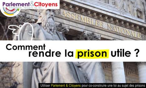 Prisons : faites la loi !: Collecte pour lancer un débat de société et rédiger une loi de manière participative au sujet du système carcéral français | actions de concertation citoyenne | Scoop.it