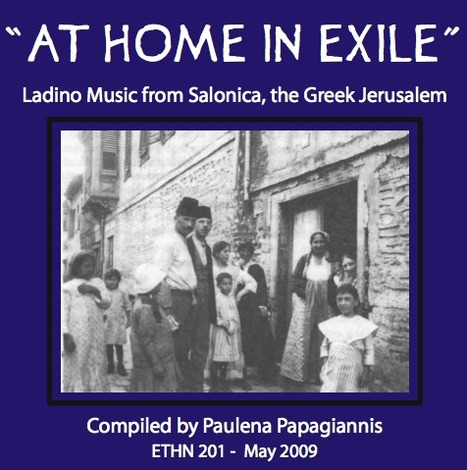 """""""At Home in Exile"""" : Ladino Music from Salonica, the Greek Jerusalem — ETHN 210 