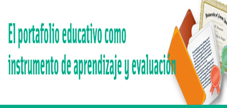 El portafolio educativo como instrumento de aprendizaje y evaluación | Psicología Educativa - Educational psychology | Scoop.it