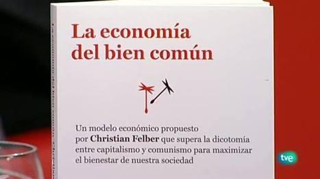 Para Todos La 2 - Entrevista: Christian Felber. Economía del Bien Común., Para todos La 2 - RTVE.es A la Carta | Social Economy | Scoop.it