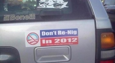 'Don't Re-Nig' Bumper Sticker Proves Republicans Are Racists (Like We Didn't Already Know That) | moot magazine | Liberal Politics | Scoop.it