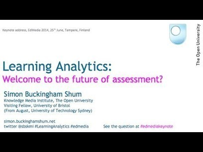 Learning Analytics: Welcome to the future of assessment? (EdMedia2014 Keynote) - YouTube | Liberating Learning with Web 2.0 | Scoop.it