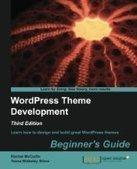 WordPress Theme Development - Beginner's Guide, 3rd Edition - Free eBook Share | wordpress | Scoop.it