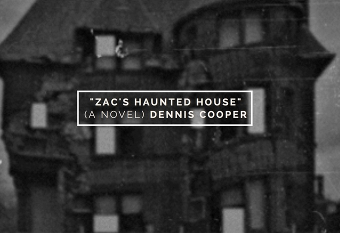 Dennis Cooper - Zac's Haunted House (A Novel entirely in #GIF form) published by Kiddiepunk