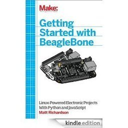 Getting Started with BeagleBone: Linux-Powered Electronic Projects With Python and JavaScript eBook: Matt Richardson: | Raspberry Pi | Scoop.it