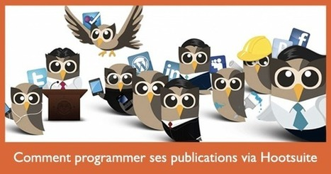 Comment programmer ses publications sur Facebook, Twitter et Google + via Hootsuite ? | Webmarketing & Social Media | Scoop.it