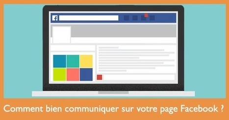 Comment bien communiquer sur votre page Facebook ? | Webmarketing & Social Media | Scoop.it